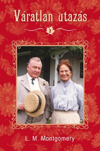 Lucy Maud Montgomery: Váratlan utazás 2