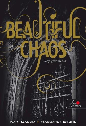 Garcia Kami, Margaret Stohl: Beautiful Chaos – Lenyűgöző Káosz