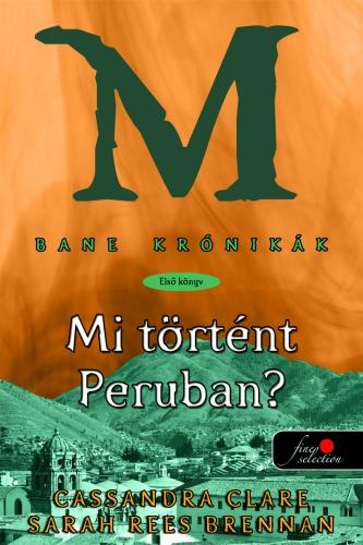 Cassandra Clare: Bane krónikák 1. – Mi történt Peruban