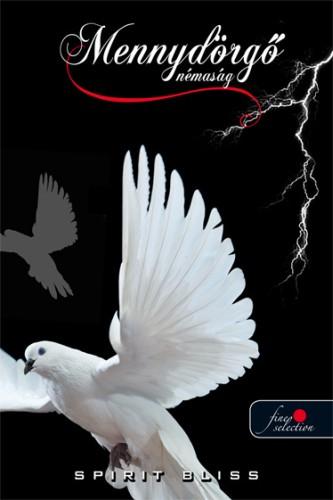 Spirit Bliss: Mennydörgő némaság (Árnyékvilág 3.)