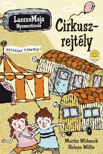 Martin Widmark, Helena Willis: Cirkuszrejtély