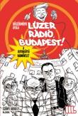 Böszörményi Gyula: Lúzer Rádió, Budapest 3. - A kutyakütyü hadművelet