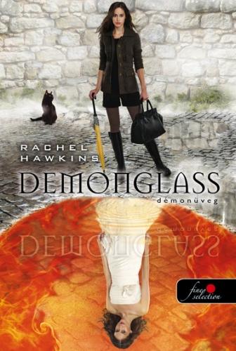 Rachel Hawkins: Demonglass – Démonüveg (Hex Hall 2.)
