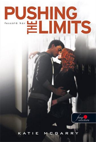 Katie McGarry: Pushing the Limits – Feszülő húr (Feszülő húr 1.)