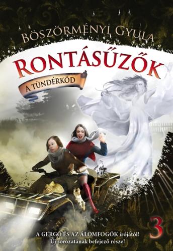 Böszörményi Gyula: Rontásűzők 3 – A tündérköd