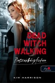 Kim Harrison: Dead Witch Walking - Boszorkányfutam  (Hollows 1.)