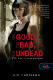 Kim Harrison: The Good, The Bad, And the Undead - A jó, a rossz és az élőhalott (Hollows 2.)