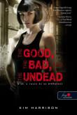 Kim Harrison: The Good, The Bad, And the Undead - A jó, a rossz és az élőhalott (Hollows 2.)