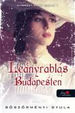 Böszörményi Gyula: Ambrózy báró esetei I. - Leányrablás Budapesten