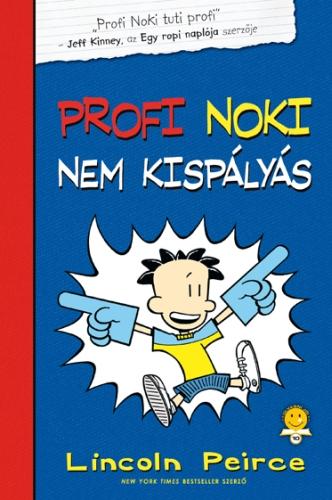 Lincoln Peirce: Profi Noki kalandjai 2. Profi Noki nem kispályás