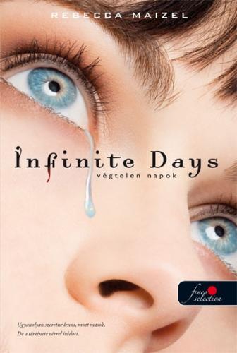 Rebecca Maizel: Infinite Days – Végtelen napok