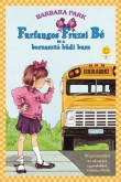 Barbara Park: Furfangos Fruzsi Bé és a borzasztó büdi busz