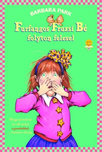 Barbara Park: Furfangos Fruzsi Bé folyton felesel