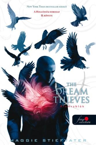 Maggie Stiefvater: The Dream Thieves – Az álomrablók (A Hollófiúk 2.)