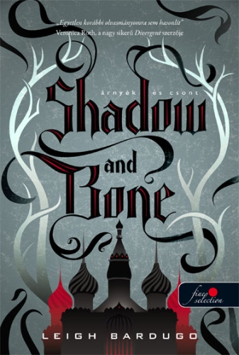 Leigh Bardugo: Shadow and Bone – Árnyék és csont (Grisha trilógia 1.)