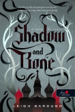 Leigh Bardugo: Shadow and Bone - Árnyék és csont (Grisha trilógia 1.)