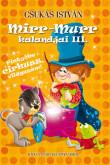 Csukás István: Mirr-Murr kalandjai 3. - Pintyőke cirkusz, világszám!