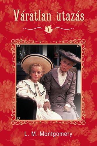 Lucy Maud Montgomery: Váratlan utazás 1.