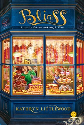 Kathryn Littlewood: Bliss: A varázslatos pékség titkai