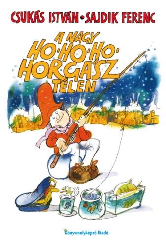 Csukás István: A nagy Ho-ho-ho-horgász télen