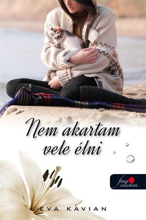 Eva Kavian: Nem akartam vele élni