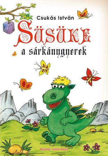 Csukás István: Süsüke, a sárkánygyerek