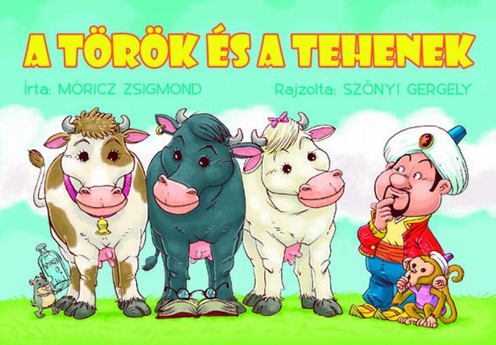 Móricz Zsigmond: A török és a tehenek (kék borítós)