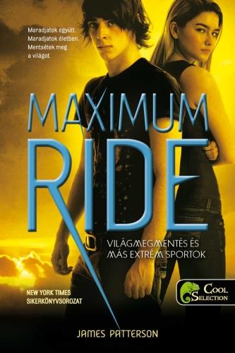 James Patterson: Maximum Ride 3. Világmegmentés és más extrém sportok