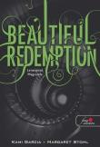 Kami Garcia, Margaret Stohl: Beautiful Redemption - Lenyűgöző megváltás