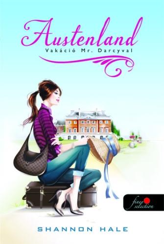 Shannon Hale: Vakáció Mr Darcyval