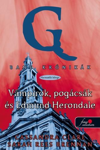 Cassandra Clare, Sarah Rees Brennan, Maureen Johnson: Bane krónikák 3. – Vámpírok, pogácsák és Edmund Herondale