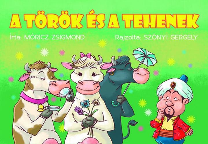 Móricz Zsigmond: A török és a tehenek (zöld borítós)