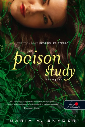 Maria V. Snyder: Poison Study – Méregtan (Study 1.)