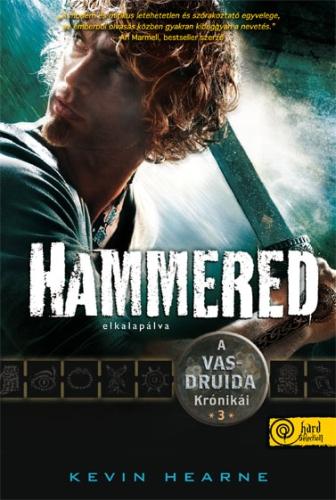 Kevin Hearne: Hammered – Elkalapálva