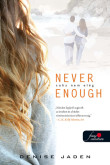 Denise Jaden: Never Enough – Soha nem elég