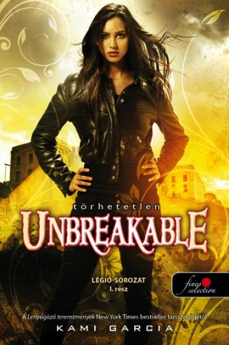 Kami Garcia: Unbreakable – Törhetetlen (Légió sorozat 1.)