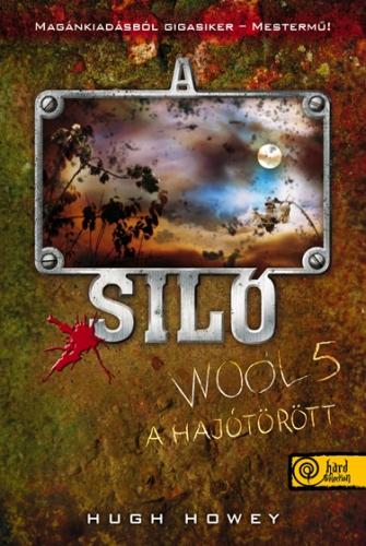 Hugh Howey: A Siló 5 – A hajótörött
