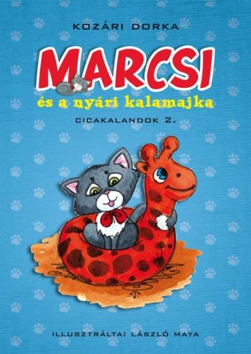 Kozári Dorka: Marcsi és a nyári kalamajka