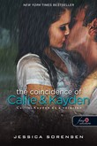 Jessica Sorensen: The Coincidence of Callie and Kayden - Callie, Kayden és a véletlen (Véletlen 1.)