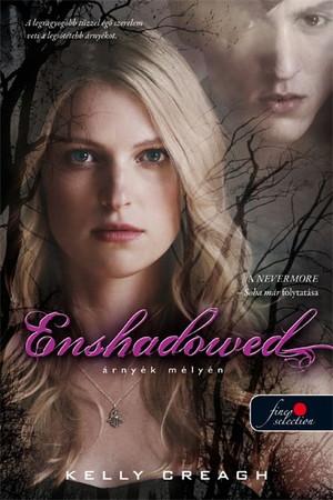 Kelly Creagh: Enshadowed – Árnyék mélyén (Nevermore 2.)