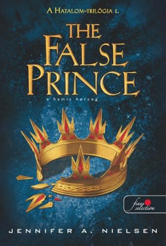 Jennifer A. Nielsen:  The False Prince – A hamis herceg (Hatalom trilógia 1.)
