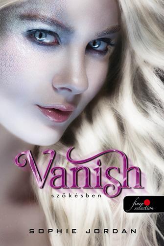 Sophie Jordan: Vanish – Szökésben (Tűzláng trilógia 2.)