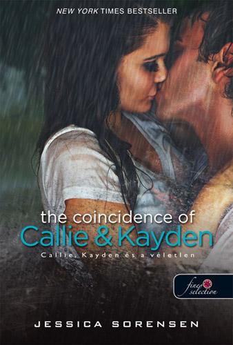 Jessica Sorensen: The Coincidence of Callie and Kayden – Callie, Kayden és a véletlen (Véletlen 1.)