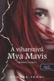 Kemese Fanni: A viharszívű Mya Mavis (Pippa Kenn-trilógia 2.)