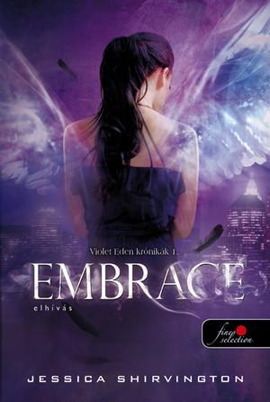 Jessica Shirvington: Embrace – Elhívás (Violet Eden krónikák 1.)