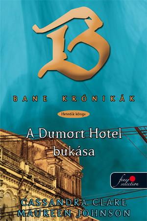 Cassandra Clare, Maureen  Johnson: Bane krónikák 7. A Dumort Hotel bukása