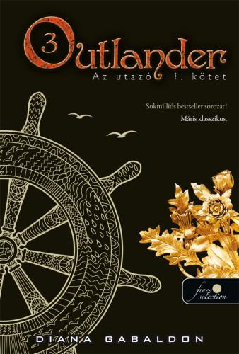 Diana Gabaldon: Outlander 3. – Az utazó I-II. kötet