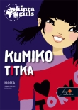 Moka: Kinra Girls 2. Kumiko titka