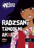 Moka: Kinra Girls 4. Radzsani táncolni akar