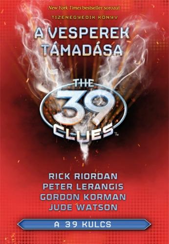 Rick Riordan, Peter Lerangis, Gordon Korman, Jude Watson: A 39 kulcs 11. A Vesperek támadása